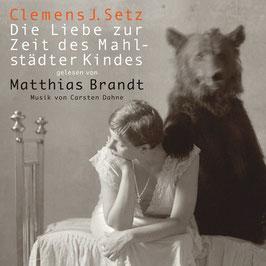 Setz Clemens J , Die Liebe zur Zeit des Mahlstädter Kindes