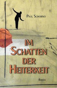 Schorno Paul, Im Schatten der Heiterkeit