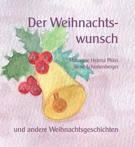 Plüss Marianne / Schurtenberger René,  Der Weihnachtswunsch