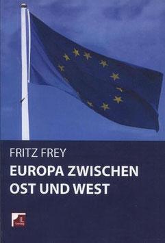 Frey, Fritz Europa zwischen Ost und West