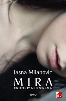 Milanovic Jasna,  Mira. Ein leben im goldenen Käfig