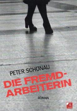Schönau Peter, Die Fremdarbeiterin