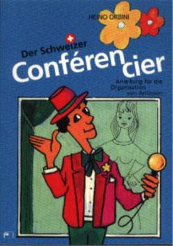 Orbini Heino, Der Schweizer Conférencier