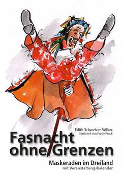 Schweizer-Völker Edith / Prack Fredy (Illustr.) Fasnacht ohne Grenzen