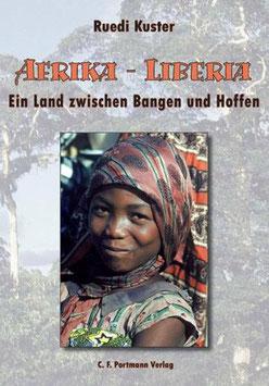 Kuster Ruedi, Afrika - Liberia Ein Land zwischen Bangen und Hoffen