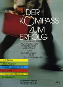 Jaggi Roger und Weidmann Rolf, Der Kompass zum Erfolg