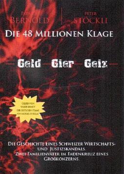 Bernold Patrick / Stöckli Peter, Die 48 Millionen Klage Hörbuch