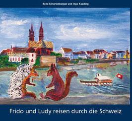 Schurtenberger René,  Frido und Ludy reisen durch die Schweiz