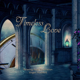 Timeless Love - Relaxing Piano Music Meditation CD-R