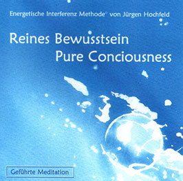 Reines Bewusstsein - Pure Conciousness - geführte Meditation CD-R