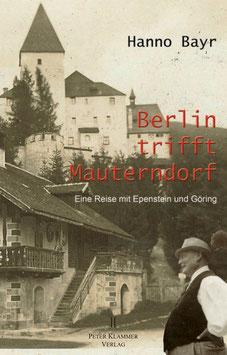 Berlin trifft Mauterndorf - Eine Reise mit Epenstein und Göring