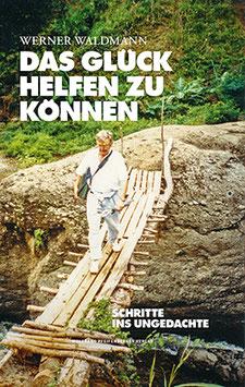Werner Waldmann: Das Glück helfen zu können.