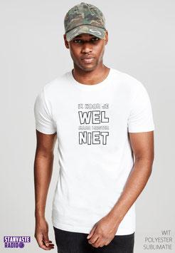 T-shirt Wit IK Hoor Je Wel, Maar Luister Niet NR004