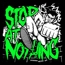 7inch - Stop At Nothing - Legends Never Die