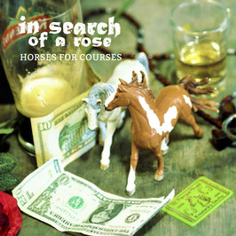 CD - In Search Of A Rose - Horses For Courses - Preorder - Release 05.10.2018