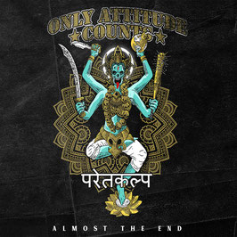 Only Attitude Counts – Almost The End CD (Deluxe Digipack)