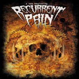 CD - Recurrent Pain - A New Beginning ......... - OUT NOW