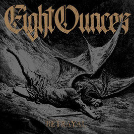 EIGHT OUNCES – Betrayal – LP