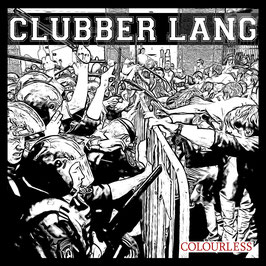 12inch - Clubber Lang -  Colourless - Preorder - Release ca. 01.05.2021