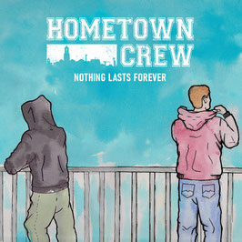 CD - Hometown Crew - Nothing lasts Forever