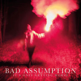 CD - Bad Assumption - It´s only Getting Worse - EP - Digipack