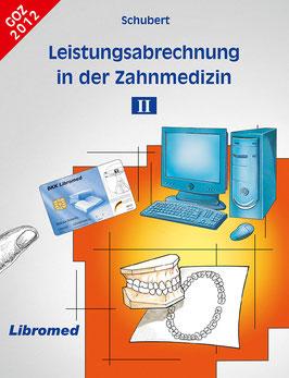 Leistungsabrechnung in der Zahnmedizin II, inkl. Festzuschüsse
