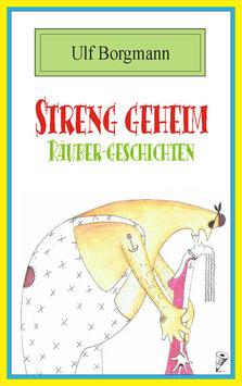 STRENG GEHEIM - RÄUBERGESCHICHTEN