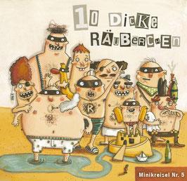 10 DICKE RÄUBERCHEN
