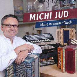 "CD ""Musig us eigener Chuchi"" Michi Jud"