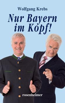 "Wolfgang Krebs Buch ""Nur Bayern im Kopf"""