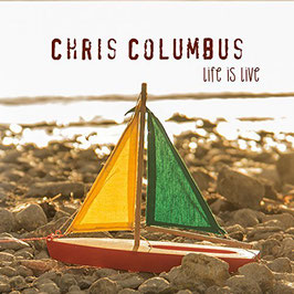 Chris Columbus - Life Is Live CD