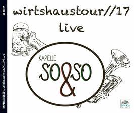 Kapelle so&so - Wirtshaustour 17 live (CD)