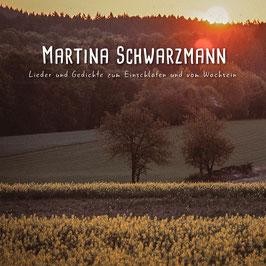 Martina Schwarzmann - Lieder und Gedichte zum Einschlafen und vom Wachsein CD