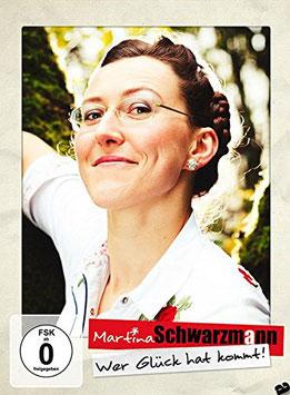 Martina Schwarzmann - Wer Glück Hat Kommt (DVD)