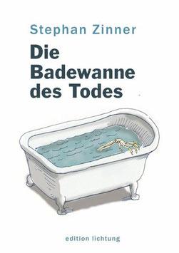 Stephan Zinner - Die Badewanne Des Todes (Buch 2018)