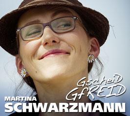 Martina Schwarzmann - Gscheid Gfreid CD
