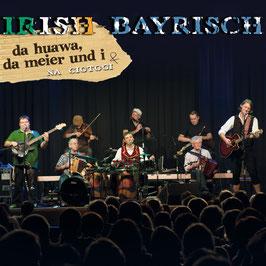 Da Huawa Da Meier Und I & Na Ciotogi - Irish-Bayrisch