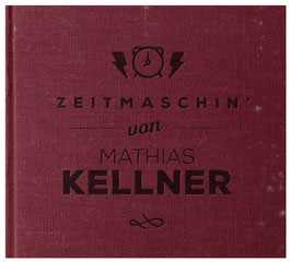 Mathias Kellner - Zeitmaschin'