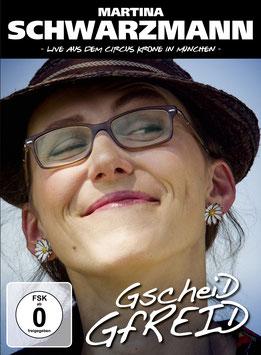 Martina Schwarzmann - Gscheid Gfreid (Live DVD)