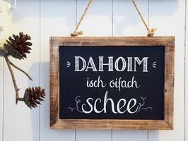 """Holztafel """"Dahoim isch oifach schee"""""""