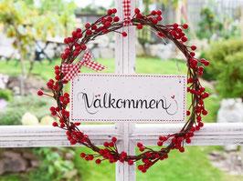 """Holzschild """"Välkommen"""" - mit Beerenkranz *** Neuanfertigung - reserviert für Katja"""""""