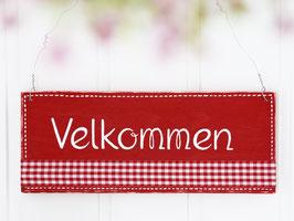 """Holzschild """"Velkommen"""""""
