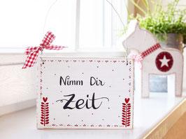 """Holzschild """"Nimm dir Zeit"""" - weiß/rot, im skandinavischen Landhausstil"""