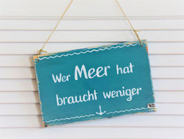 "Holzschild ""Wer Meer hat ..."" - türkis"