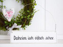 """Holzschild """"Dahoim isch oifach schee."""" - schwäbisch, weiß/grau"""