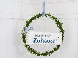 """Blütenkranz """"Henni"""" - mit Holzschild """"Hier sind wir Zuhause"""" - reserviert für Sa Brina"""