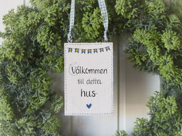 """Holzschild """"Olof"""" - """"Välkommen till detta hus"""" , im skandinavischen Landhausstil"""