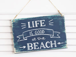 "Holzschild ""Life is good at the beach""- blau"