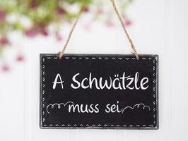"Metalltafel Vintage ""A Schwätzle muss sei"""