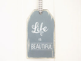 "Holz-Tag ""Life is beautiful"""
